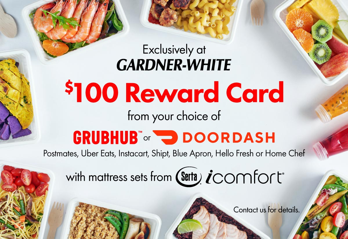 $100 Reward Card from your choice of food delivery services like Grubhub, DoorDash, Instacart and more with iComfort